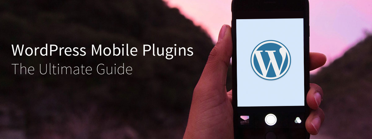 WordPress Plugins to Make Your Website Mobile-Friendly