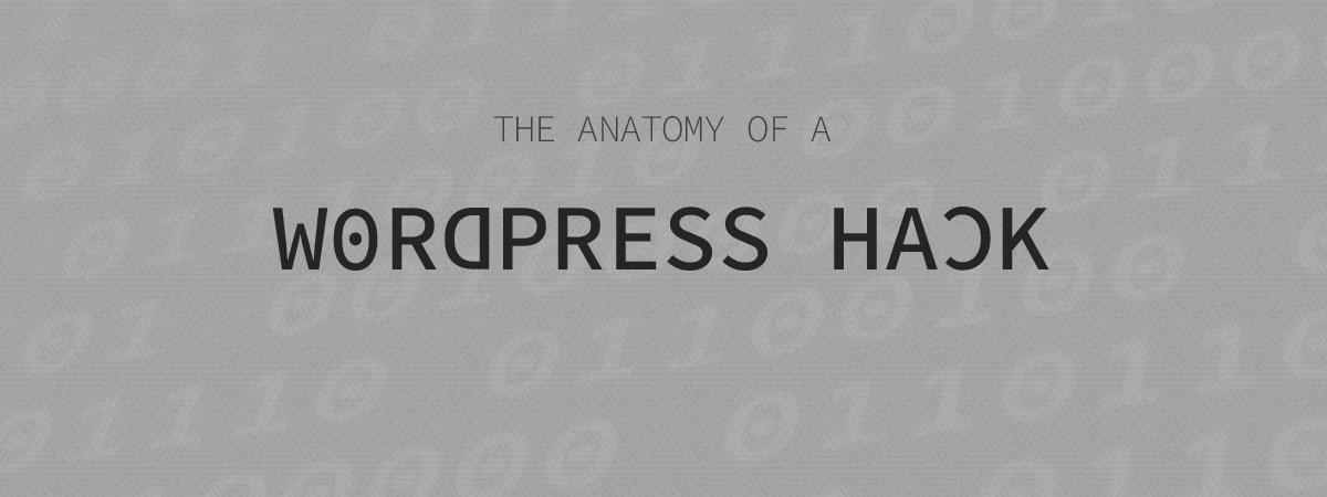 WordPress Hack Anatomy