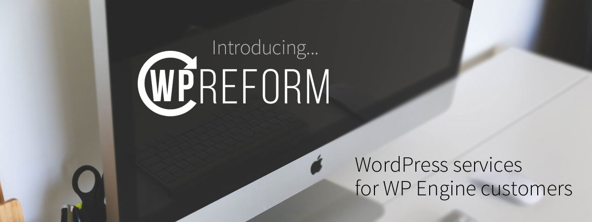 Introducing WP Reform