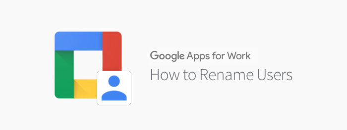 Rename Users in Google Apps for Work