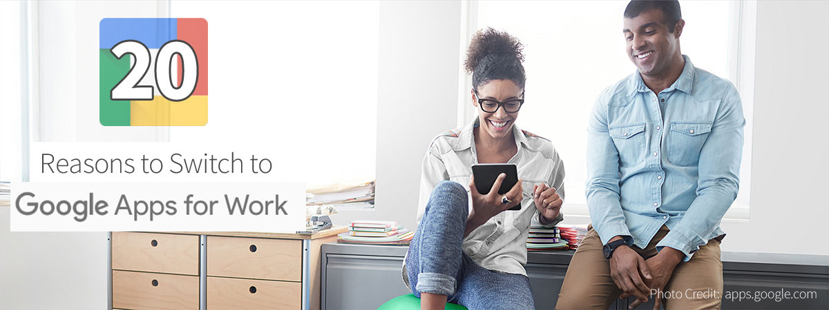 Google Apps for Work, 20 Reasons to Switch