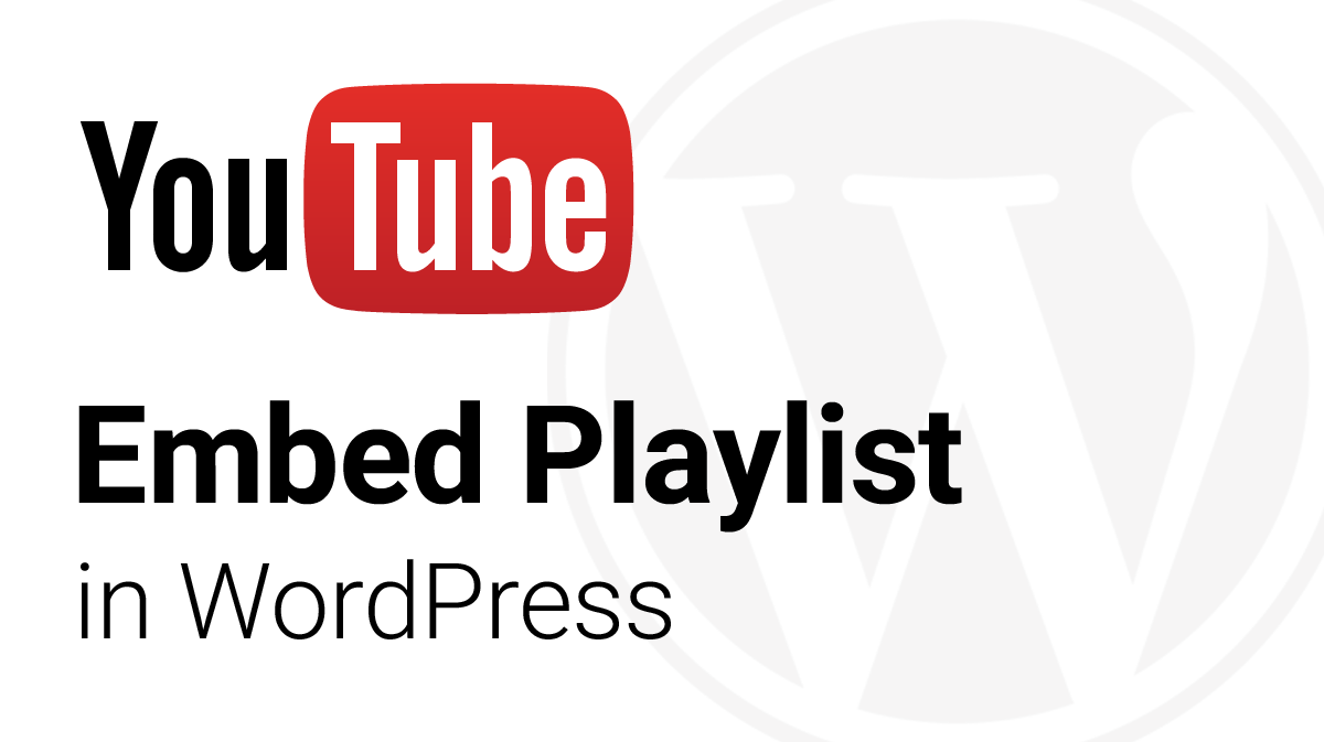 Embed YouTube Playlist in WordPress