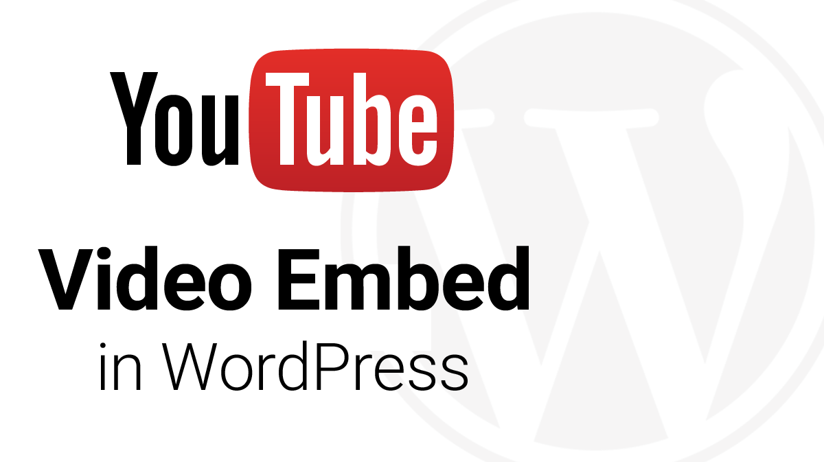 How to Embed a YouTube Video in WordPress (4 ways)