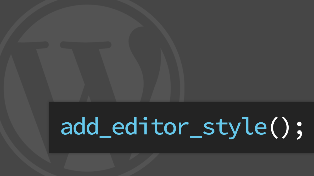 WordPress Custom Editor Styles (add_editor_style)