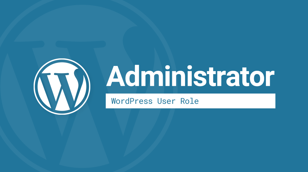 WordPress Administrator user role