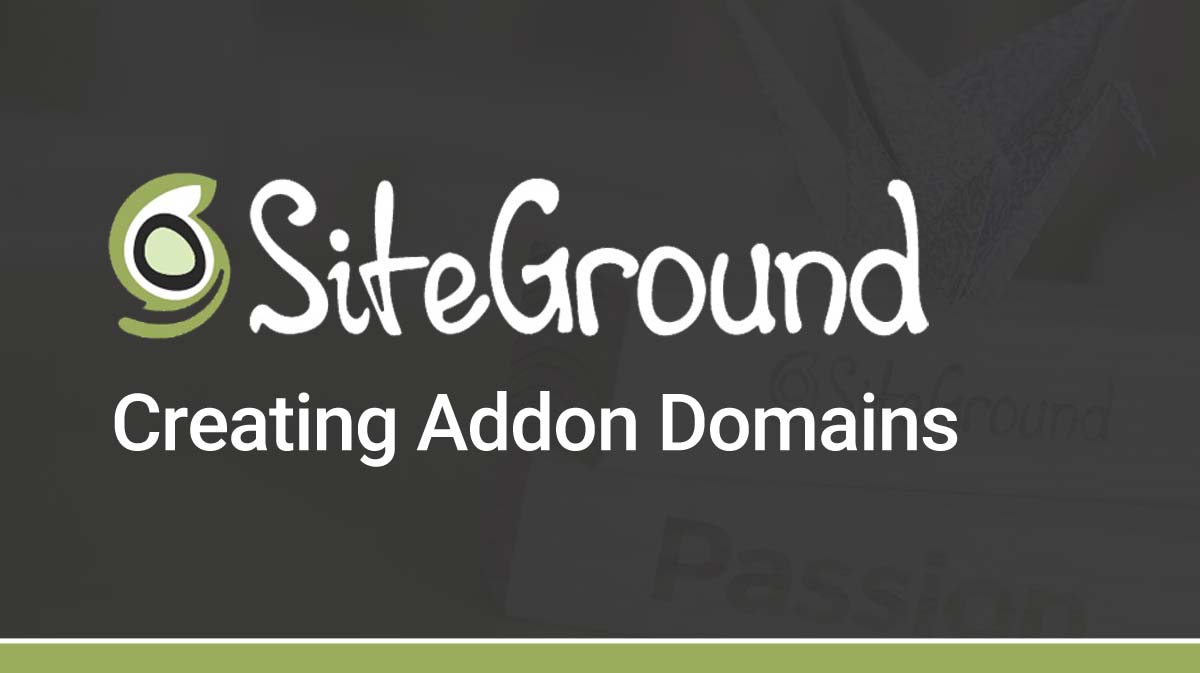 How to create an addon domain in SiteGround