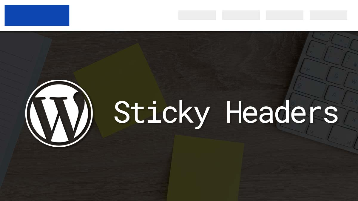 How to Add a Sticky Header/Menu to WordPress (Plugins vs Code)