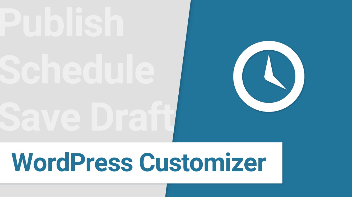 Schedule Changes in WordPress Customizer